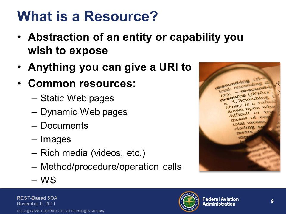 What is a Resource Abstraction of an entity or capability you wish to expose. Anything you can give a URI to.