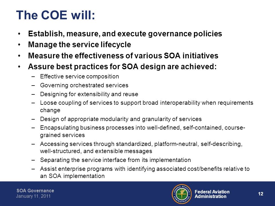 The COE will: Establish, measure, and execute governance policies