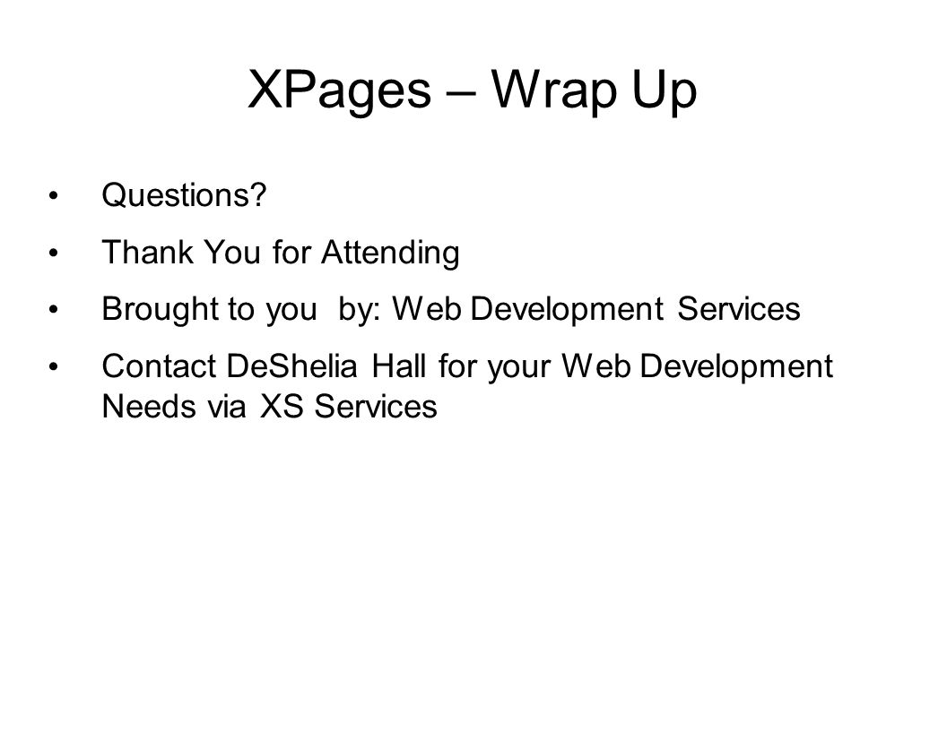 XPages – Wrap Up Questions Thank You for Attending