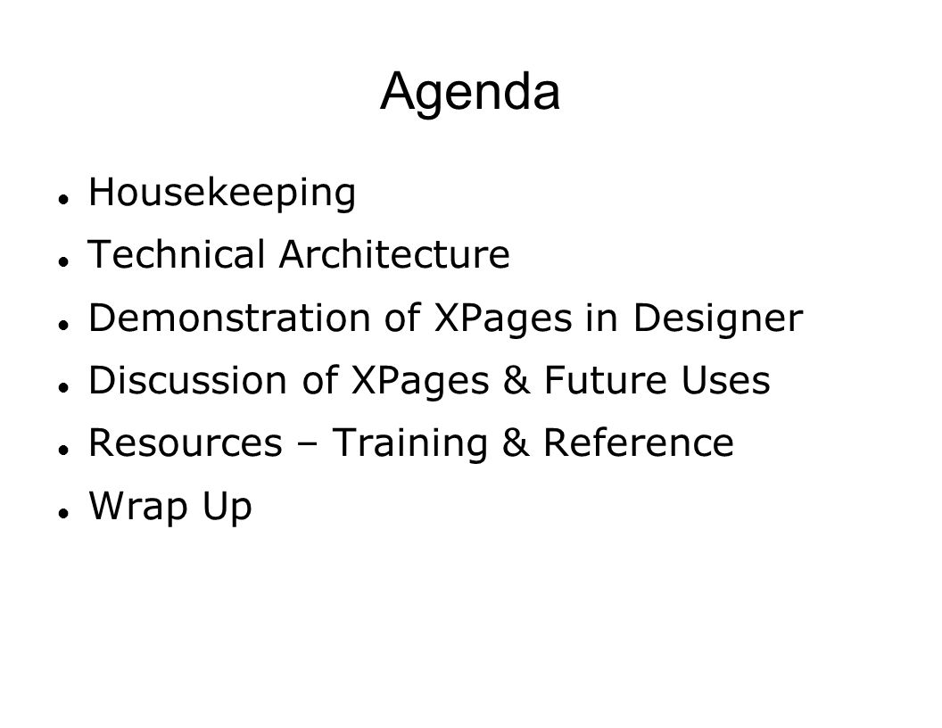 Agenda Housekeeping Technical Architecture