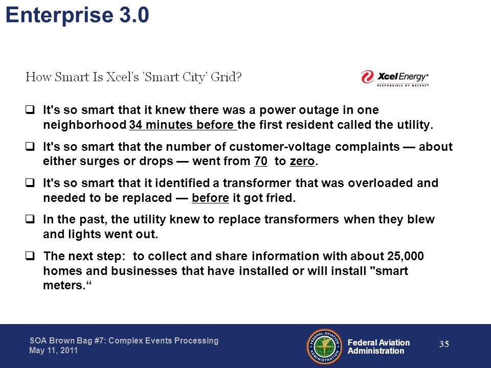Enterprise 3.0 It s so smart that it knew there was a power outage in one neighborhood 34 minutes before the first resident called the utility.