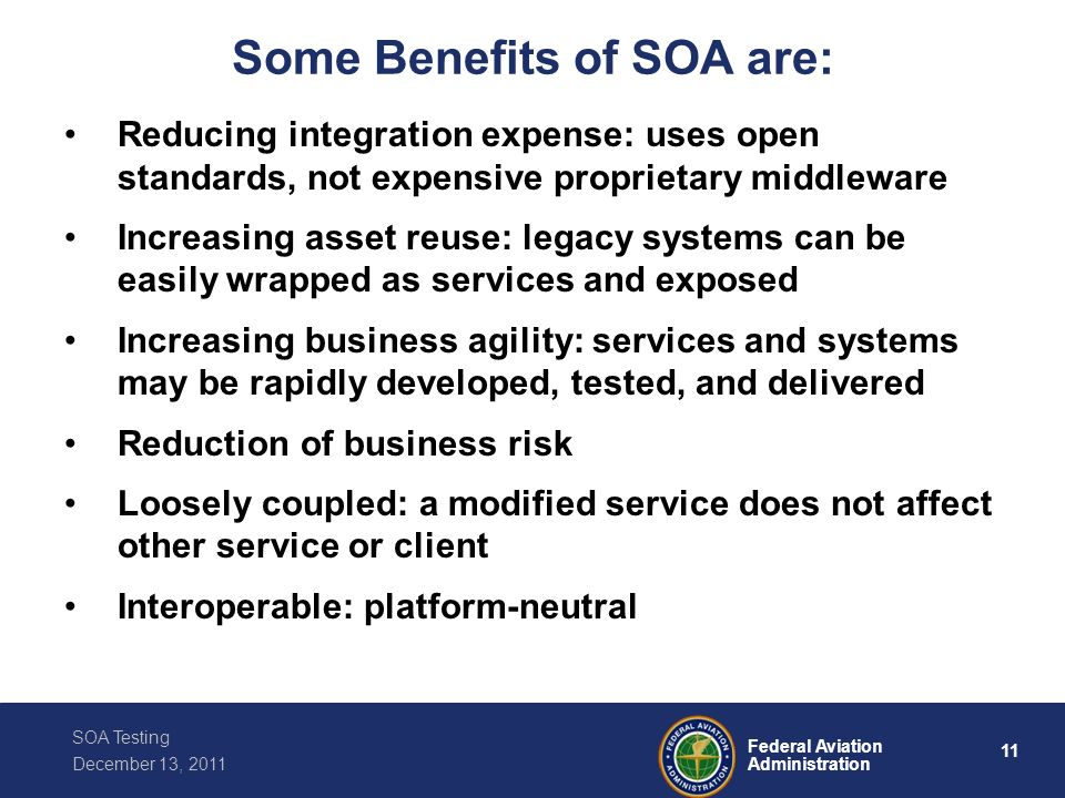 Some Benefits of SOA are: