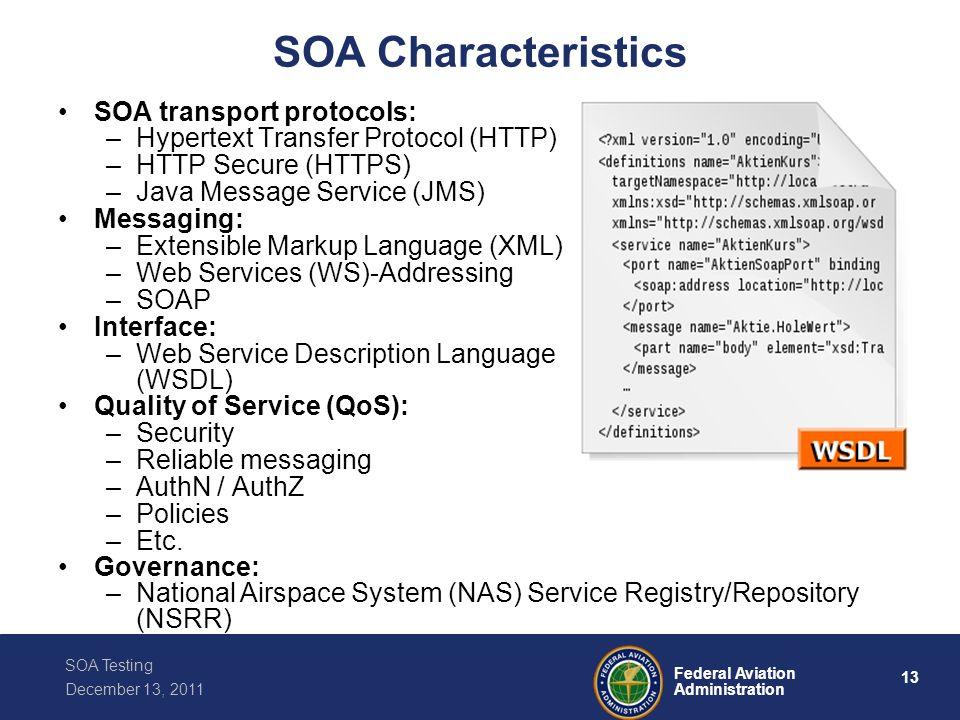 SOA Characteristics SOA transport protocols:
