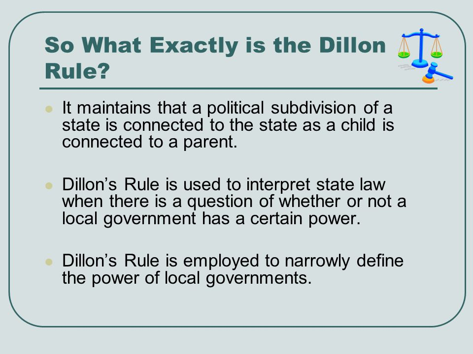 So What Exactly is the Dillon Rule