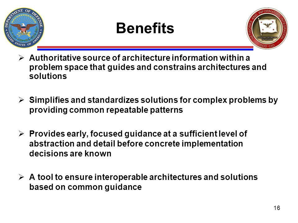 BenefitsAuthoritative source of architecture information within a problem space that guides and constrains architectures and solutions.