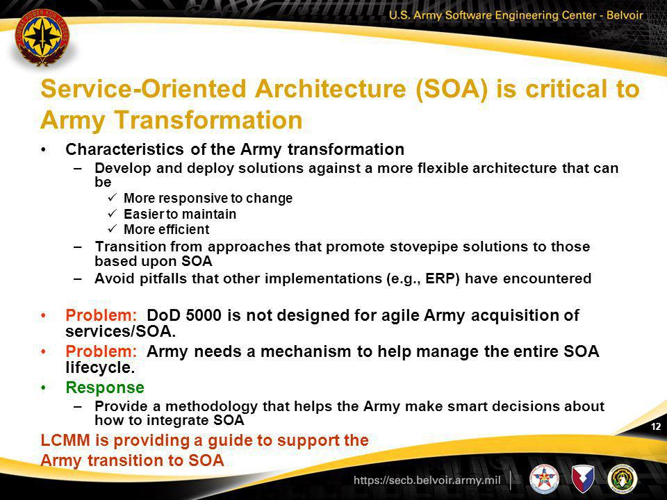 Service-Oriented Architecture (SOA) is critical to Army Transformation