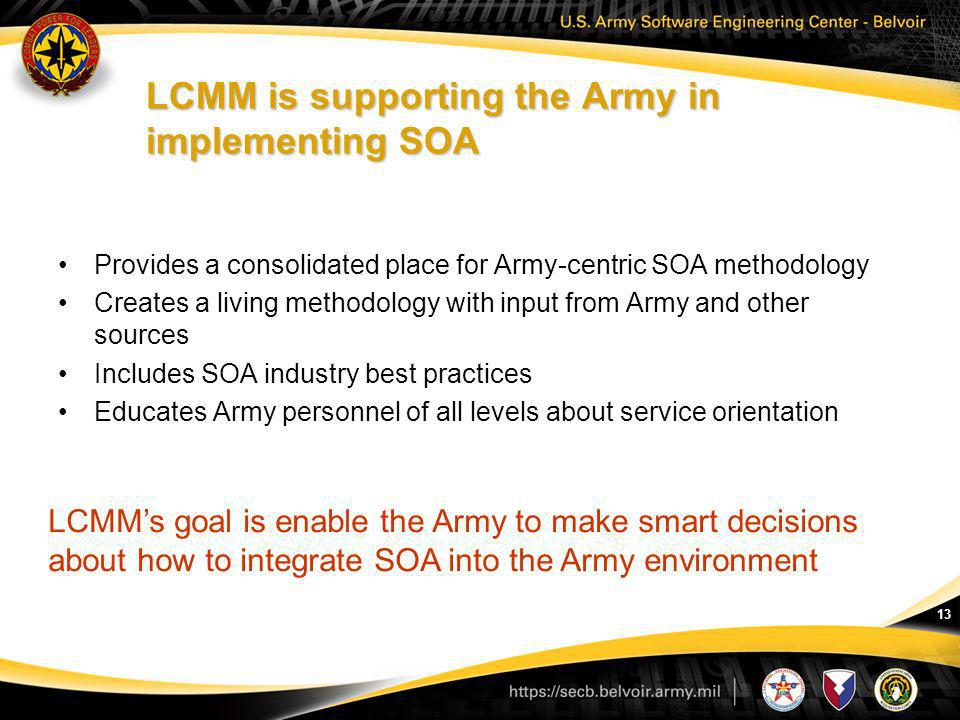 LCMM is supporting the Army in implementing SOA