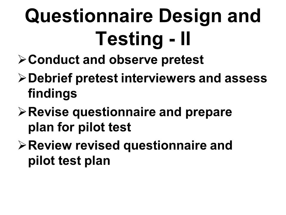 Questionnaire Design and Testing - II