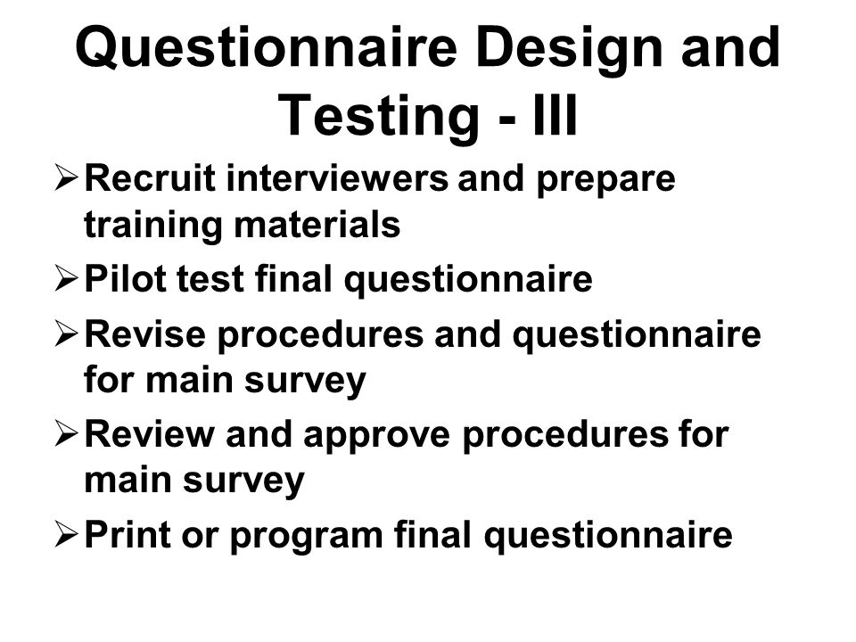 Questionnaire Design and Testing - III