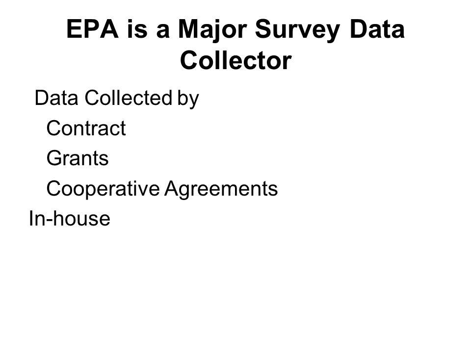 EPA is a Major Survey Data Collector