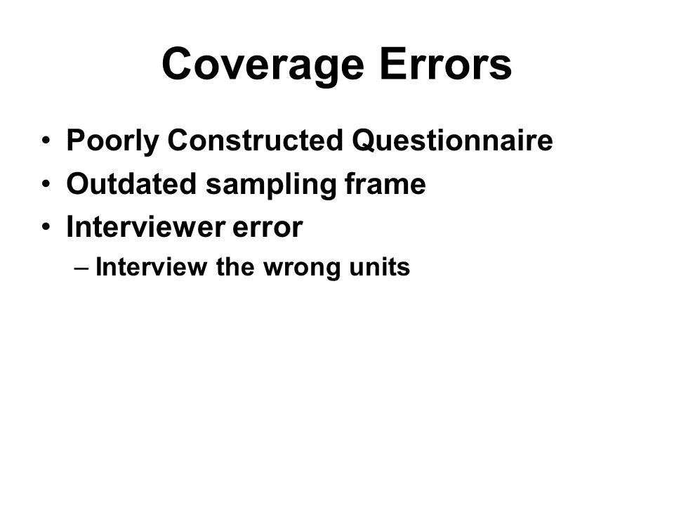 Coverage Errors Poorly Constructed Questionnaire