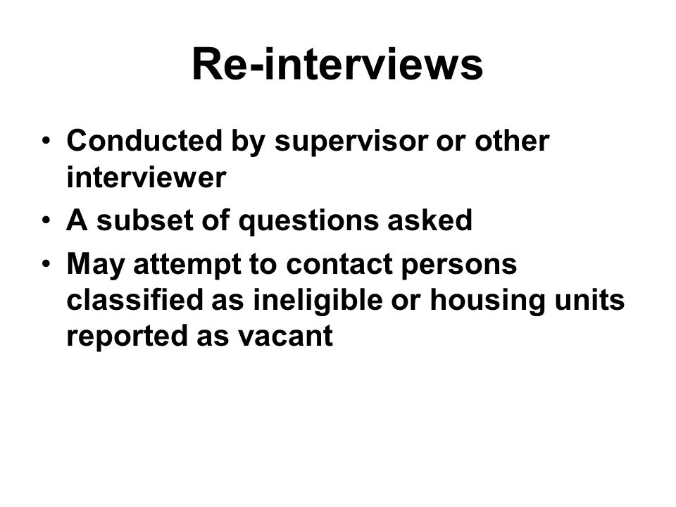 Re-interviews Conducted by supervisor or other interviewer