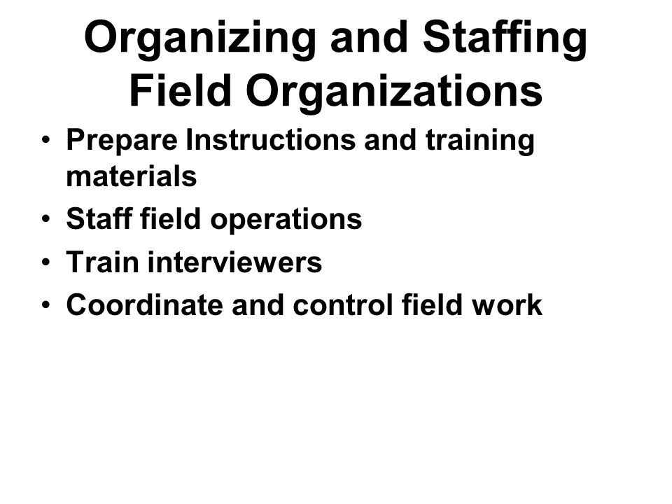 Organizing and Staffing Field Organizations