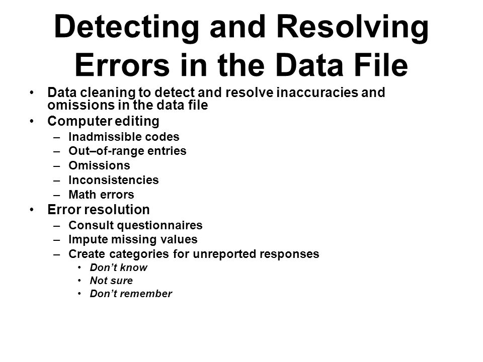 Detecting and Resolving Errors in the Data File