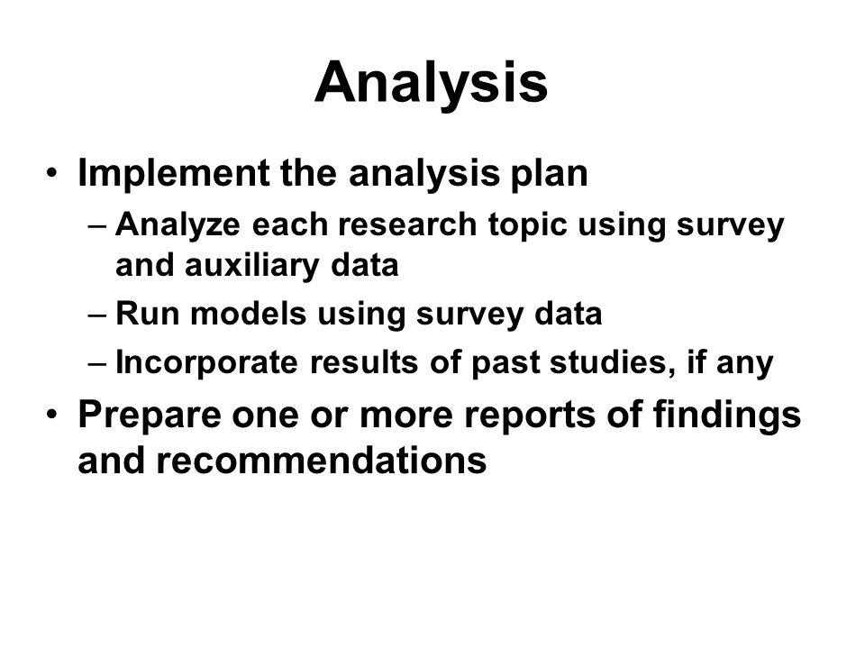 Analysis Implement the analysis plan