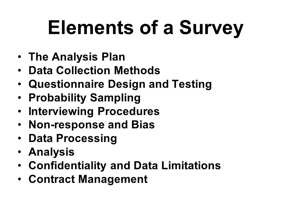 Elements of a Survey The Analysis Plan Data Collection Methods