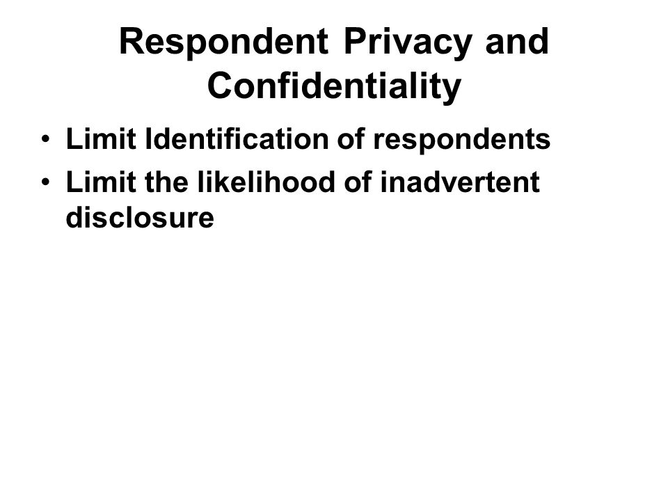 Respondent Privacy and Confidentiality