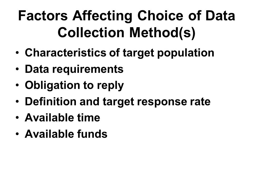 Factors Affecting Choice of Data Collection Method(s)
