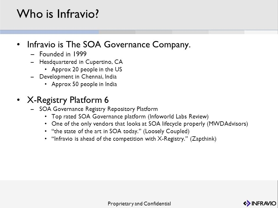 Who is Infravio Infravio is The SOA Governance Company.