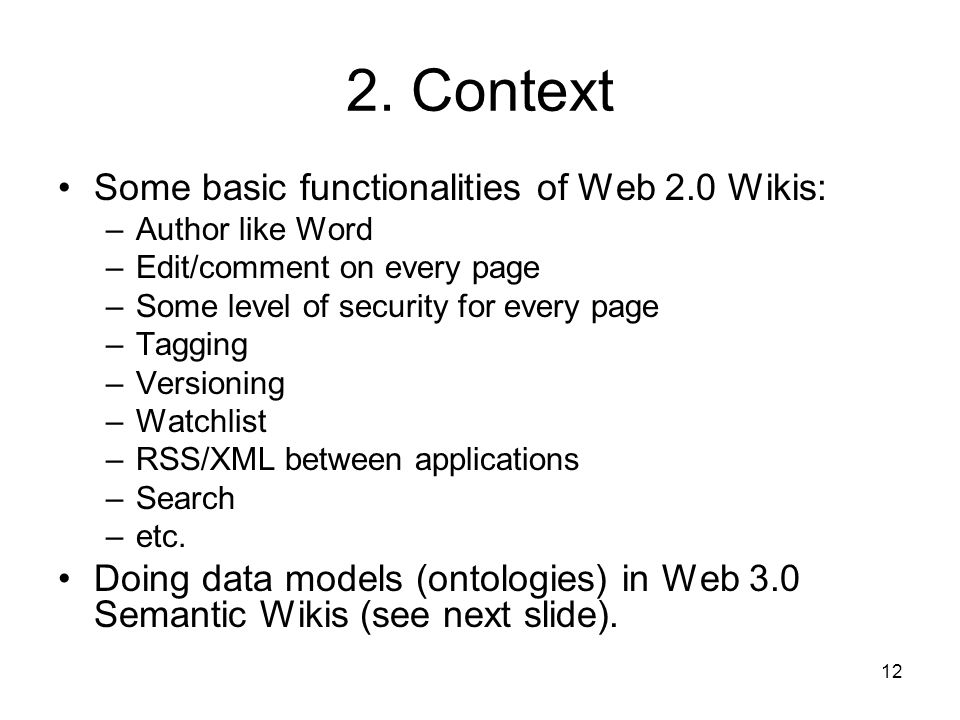 2. Context Some basic functionalities of Web 2.0 Wikis: