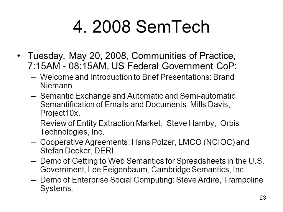 4. 2008 SemTech Tuesday, May 20, 2008, Communities of Practice, 7:15AM - 08:15AM, US Federal Government CoP: