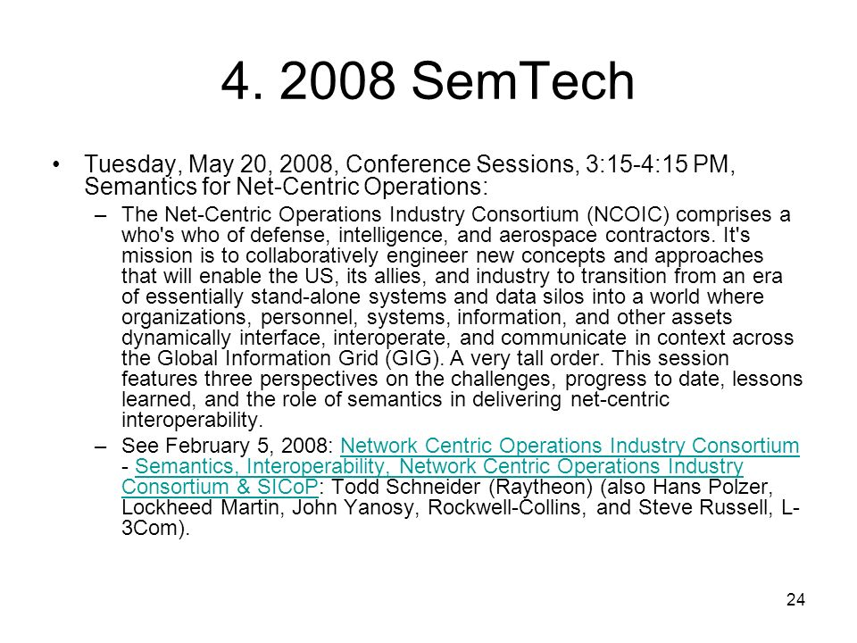 4. 2008 SemTech Tuesday, May 20, 2008, Conference Sessions, 3:15-4:15 PM, Semantics for Net-Centric Operations: