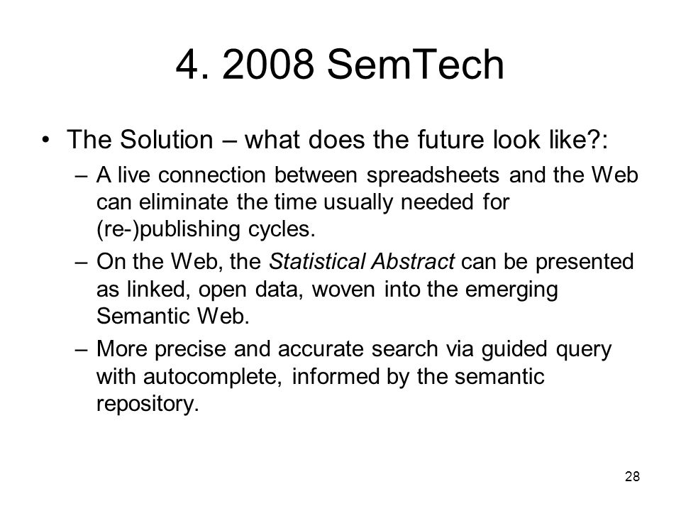 4. 2008 SemTech The Solution – what does the future look like :