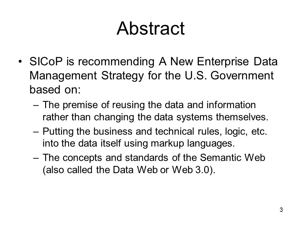 Abstract SICoP is recommending A New Enterprise Data Management Strategy for the U.S. Government based on: