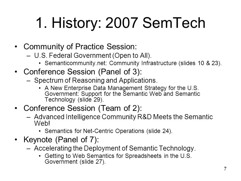 1. History: 2007 SemTech Community of Practice Session:
