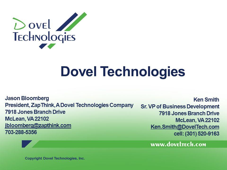 Jason Bloomberg President, ZapThink, A Dovel Technologies Company 7918 Jones Branch Drive McLean, VA 22102 jbloomberg@zapthink.com.