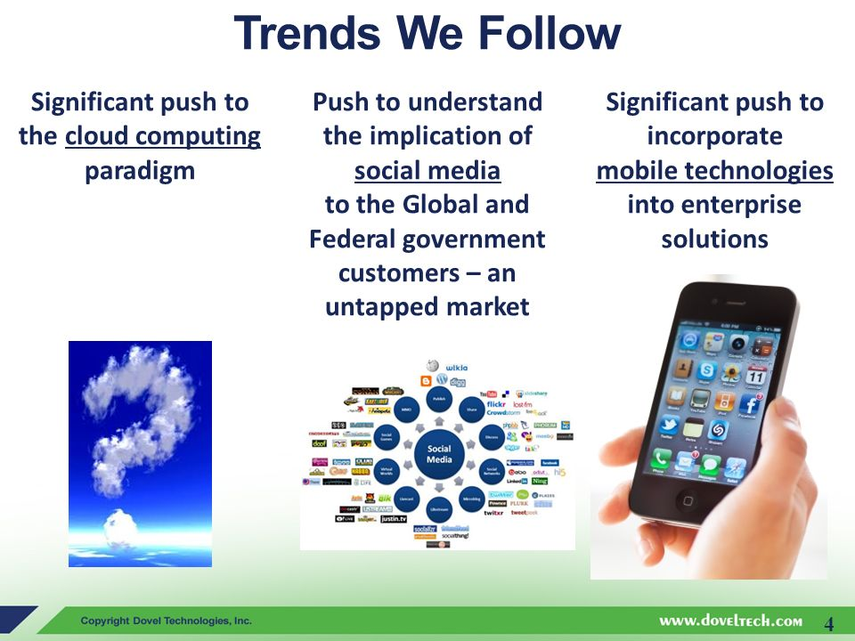 Trends We Follow Significant push to the cloud computing paradigm