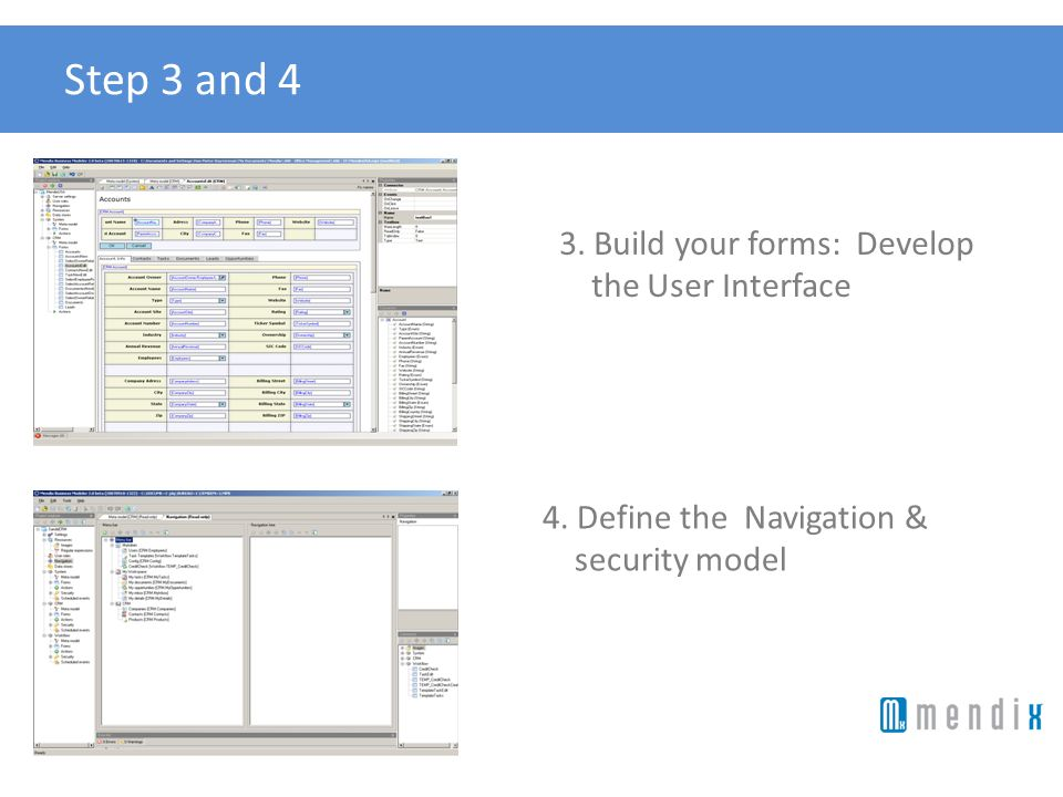 Step 3 and 4 3. Build your forms: Develop the User Interface