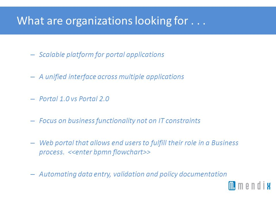 What are organizations looking for . . .