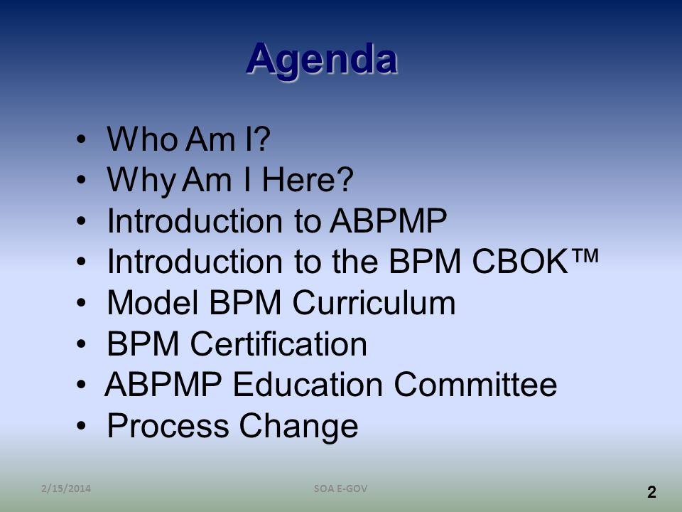 Agenda Who Am I Why Am I Here Introduction to ABPMP