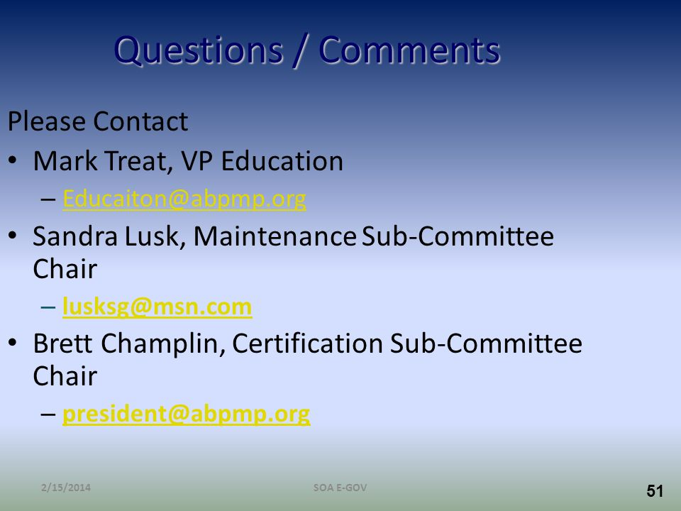 Questions / Comments Please Contact Mark Treat, VP Education