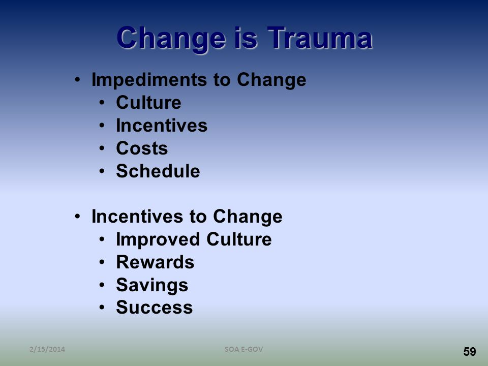 Change is Trauma Impediments to Change Culture Incentives Costs