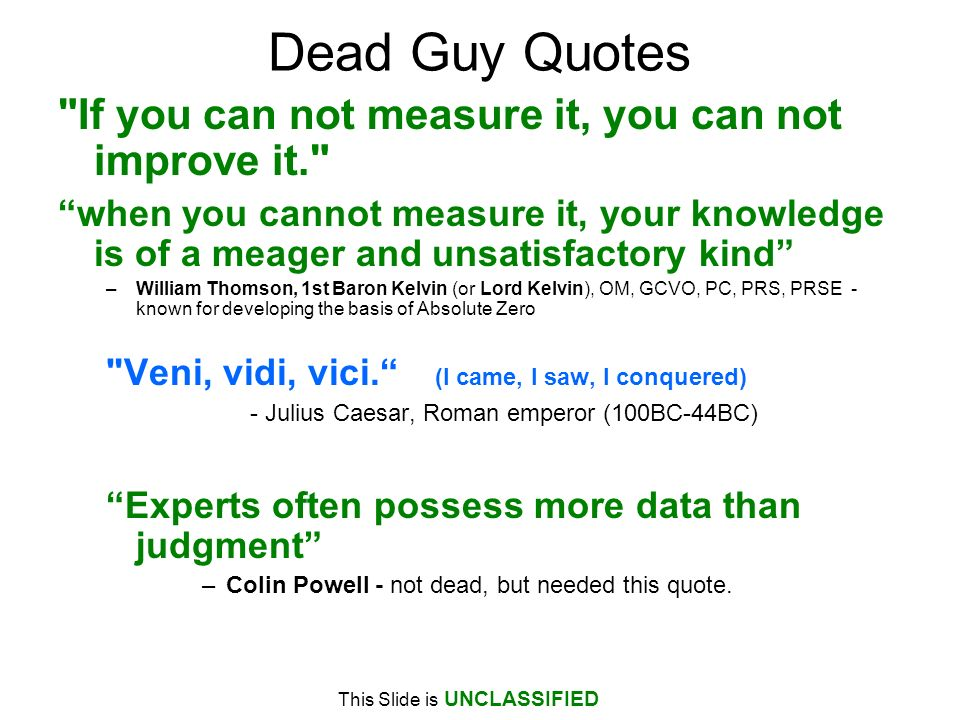 Dead Guy Quotes If you can not measure it, you can not improve it.