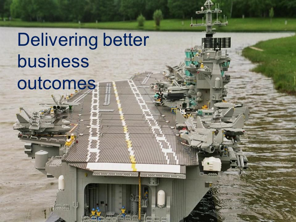 Delivering better business outcomes
