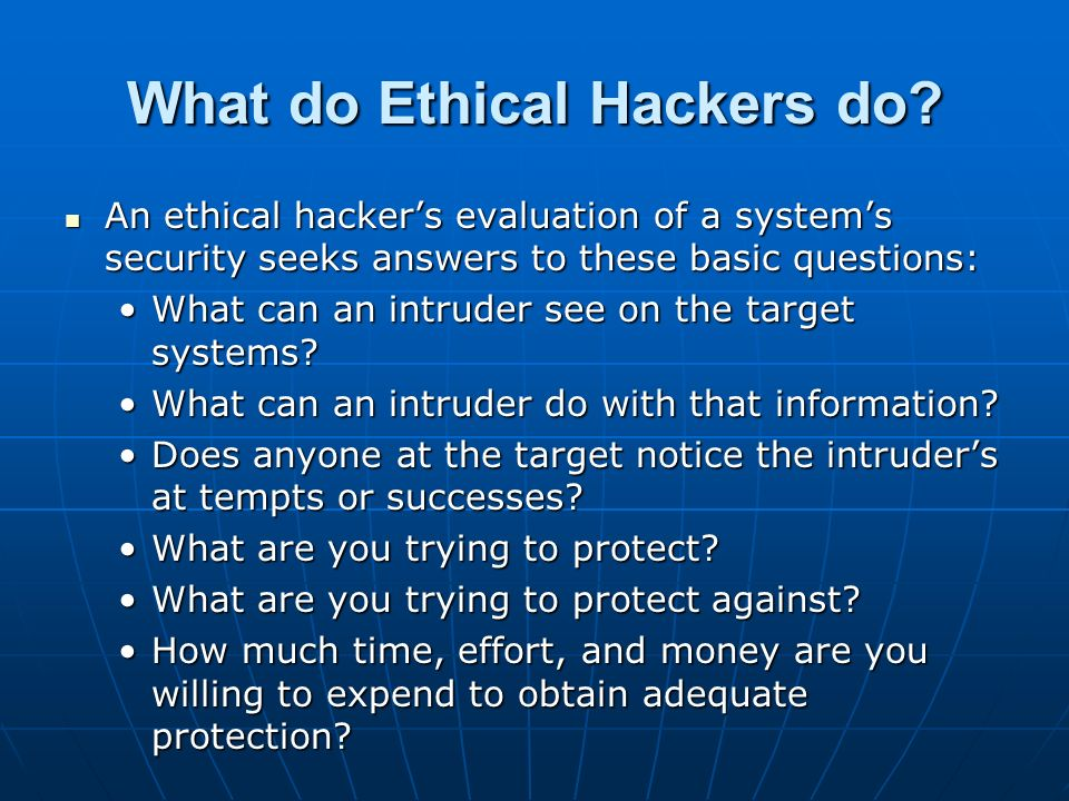 What do Ethical Hackers do