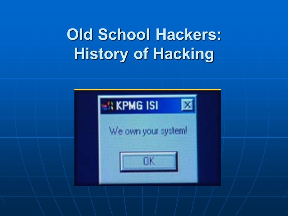 Old School Hackers: History of Hacking