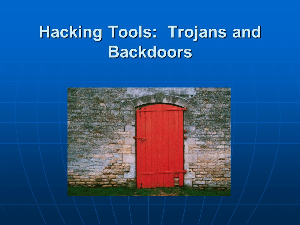 Hacking Tools: Trojans and Backdoors