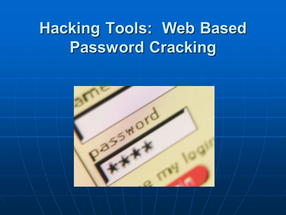 Hacking Tools: Web Based Password Cracking