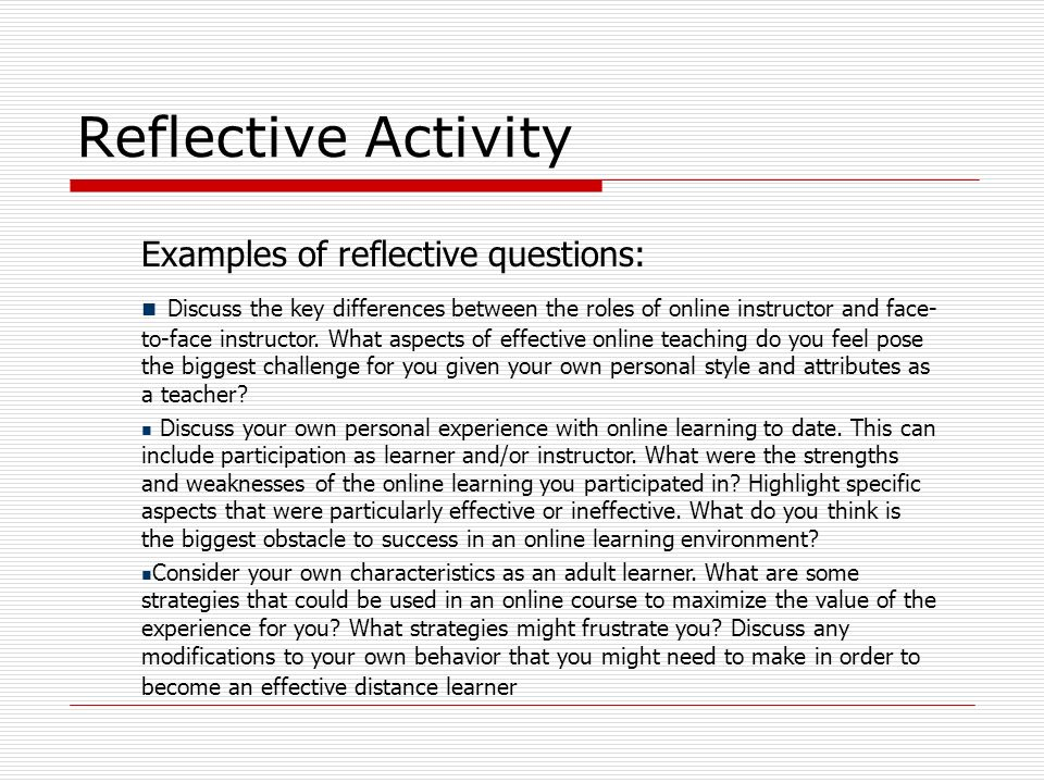 Reflective Activity Examples of reflective questions: