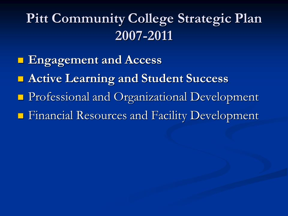 Pitt Community College Strategic Plan 2007-2011