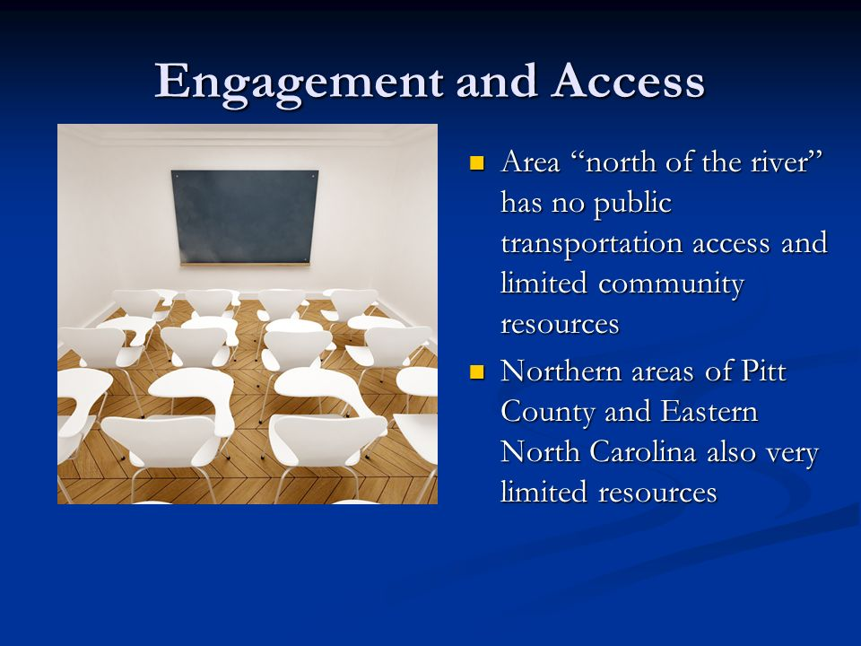 Engagement and Access Area north of the river has no public transportation access and limited community resources.