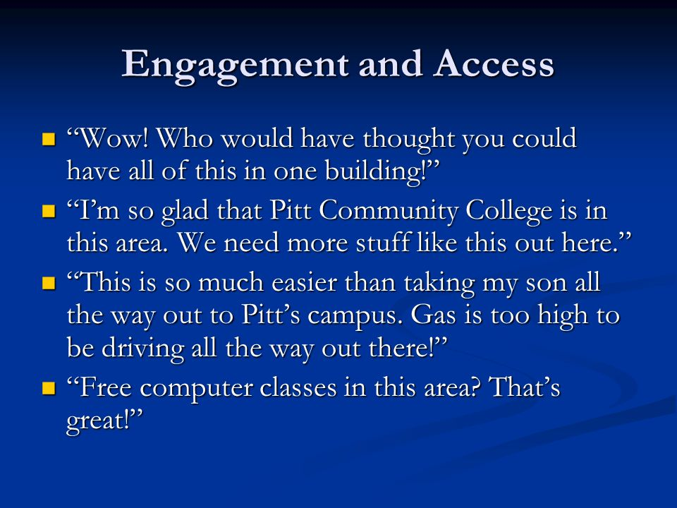 Engagement and Access Wow! Who would have thought you could have all of this in one building!