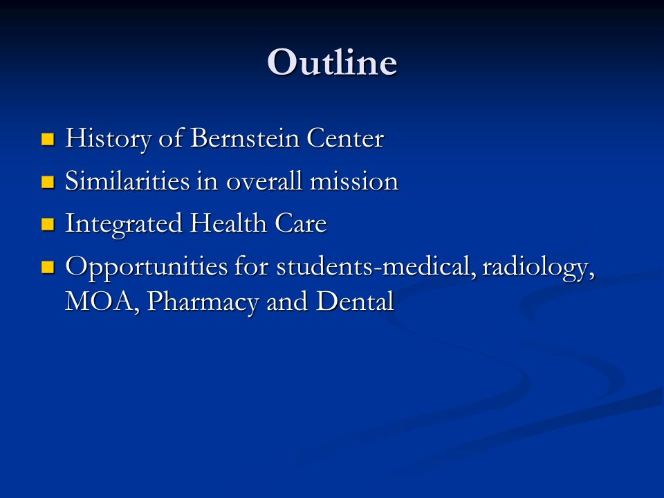 Outline History of Bernstein Center Similarities in overall mission
