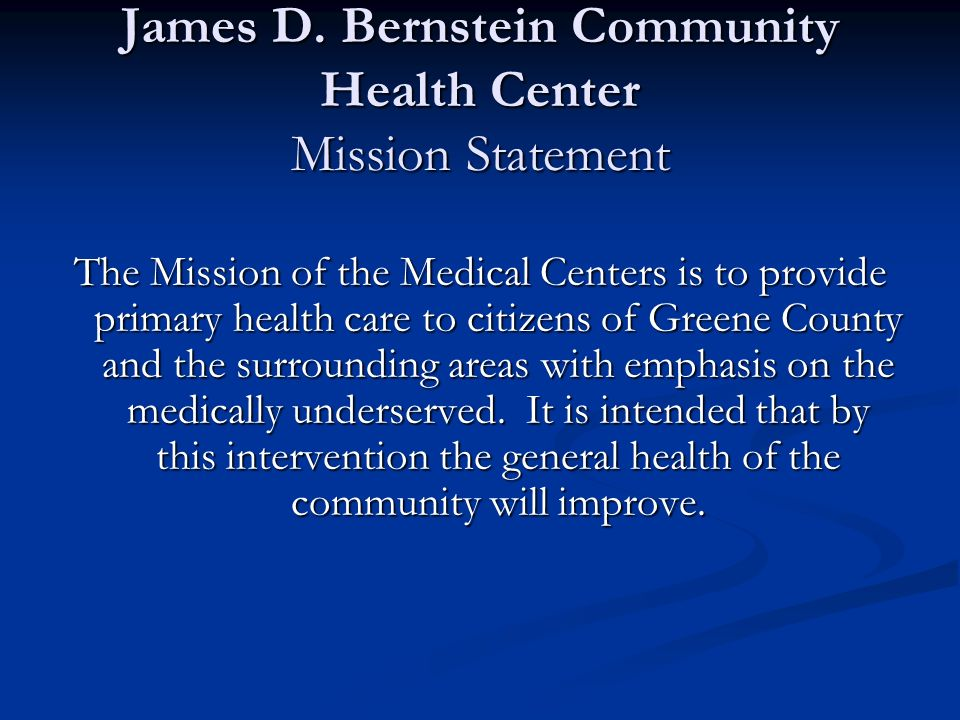 James D. Bernstein Community Health Center Mission Statement
