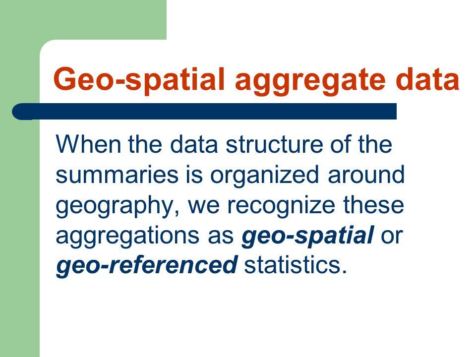 Geo-spatial aggregate data