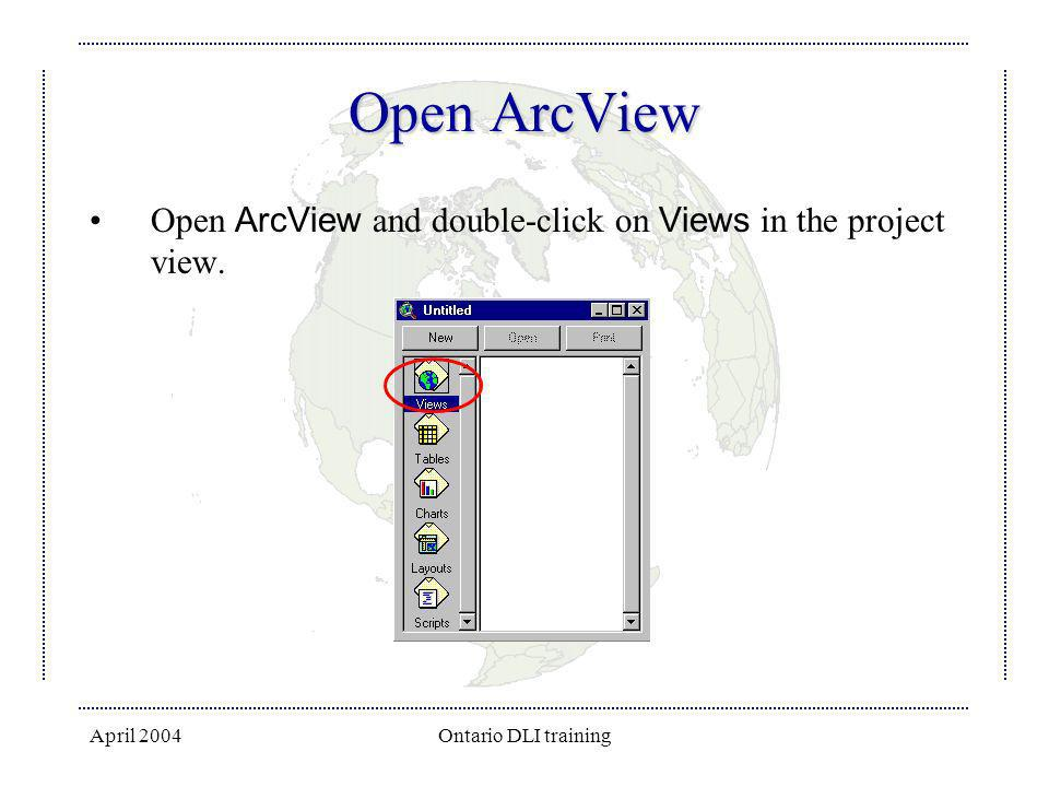 Open ArcView Open ArcView and double-click on Views in the project view.